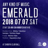 "Live Mix ""EMERALD"" 7th July 2018 at Shibuya CLUB BALL, Tokyo."