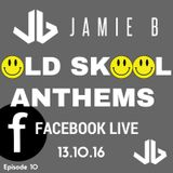 Jamie B's Live Old Skool Anthems On Facebook Live 13.10.16