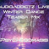 AudioAddictz Winter Dance 2017 - Teaser Mix - Psychosomasis