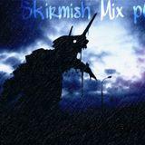 Skirmish Mix Pt.2