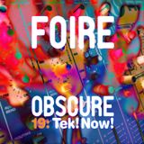 Foire Obscure Podcast Vol. 19 by Tek!Now! (Vinyl only)