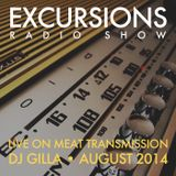 Excursions Radio Show #34 - Live on MeatTransmission August 2014 with DJ Gilla