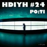 HDIYH #24 - Po:ti