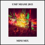Mini Mix (UMF Miami 2015 Mix)