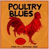 Poultry Blues