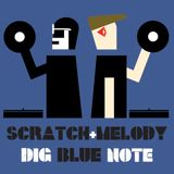 SCRATCH & MELODY - DIG BLUE NOTE - JAZZLAB MIX #11