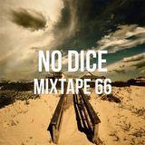 No Dice Mixtape #66