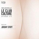 Le Club Culture Episode 273 (guest mix Jeremy Stott) 21.09.2018