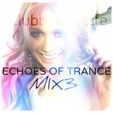 Vocal Trance - Echoes Of Trance Mix 3