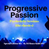 PROGRESSIVE PASSION - special edition mix 2017 (psychedelic classics)