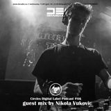 Circles Digital Label Podcast #66 | Nikola Vukovic