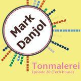 Tonmalerei - Episode 20 (Tech House)