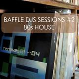 Baffle DJs Sessions #2 - House MiX