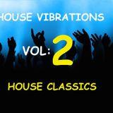 HOUSE VIBRATIONS: HOUSE CLASSICS VOL 2