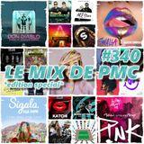 LE MIX DE PMC #340 *EDITION SPECIAL*