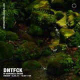 DNTFCK w/ Sandunga & Driado - 16th April 2019