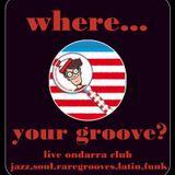 where your groove?live@ondarraclub Donosti