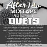 After I Do Mixtape Vol. 4: Duets