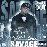 Off The Wall Mixtape Vol. 6: Savage - Dj Wallout