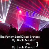 The Funky Soul Disco Brothers (Collaboration Set)- Dj  Ricky Rock vs Jack Kandi -