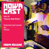 "Nowa Cloudcast vol 16 - ""Dance Hall Style"" Selected and mixed by Urtica"