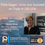 Think Bigger, Grow & Succeed with guest Sonia Wray