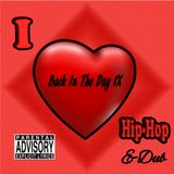 Back in  The Day IX: I Love Hip-Hop