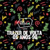 PARA TRAZER DE VOLTA OS ANOS 90