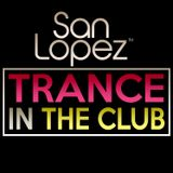San Lopez pres. Trance In The Club 003