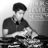 THRUS-FEVERS SESSION