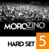 Morozino Hard Set 5 (January 2014) Set Mix