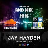 DJ Jay Hayden - RnB Mix 2018