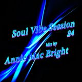 Soul Vibe Session 24 Mix by Annie Mac Bright