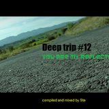 Deep trip #12