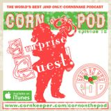 Corn on the Pod - Episode 18 with Surprise Guest!