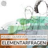 Elementarfragen   Polizei – Oliver von Dobrowolski