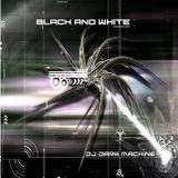DJ Dark Machine - Black and White