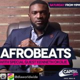 Afrobeats on Capital XTRA - Sat 10th June 2017: Special Guest Kenneth Okolie AKA Mr Nigeria