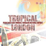 Tropicallondon Puntata 40 - Ted Bee & Suhan Turner
