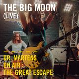 The Big Moon (Live) | Dr. Martens On Air : Camden