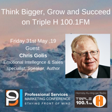 Think Bigger, Grow and Succeed with guest Chris Golis