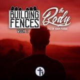 1-24-18 Building Fences (Week 2) - The Body - Pastor Adam Perdue