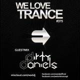 Next DJ pres We Love Trance 375 - Dirty Daniels guestmix (07-2017)