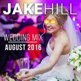 Wedding Mix August 2016 - DJ Jake Hill