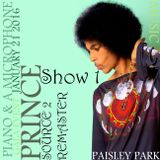 Piano and a Microphone Gala: Show #1 ~                 Paisley Park  January 21st 2016