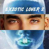 EXZOTIC LOVER 2 @FEB.2019