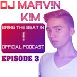 DJ MARV!N K!M - BR!NG THE BEAT !N Official Podcast [Episode 003]