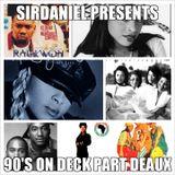 Sir Daniel Presents: 90's On Deck Part Deaux