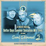 SEMI SKIMMED 5 (BETTERDAYS SUMMER SENSATION PRE PARTY EDITION)