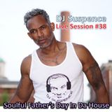DJ Suspence FB Live #38:  Soulful Father's In Da House